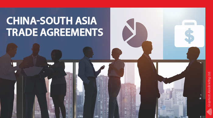Chinas Free Trade Agreements In South Asia China Briefing News